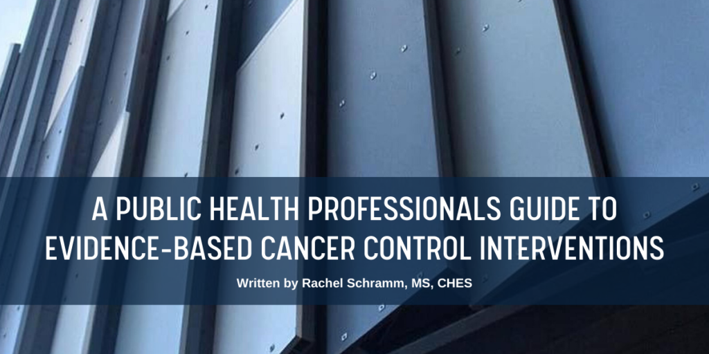 A health professionals guide to evidence based cancer control interventions