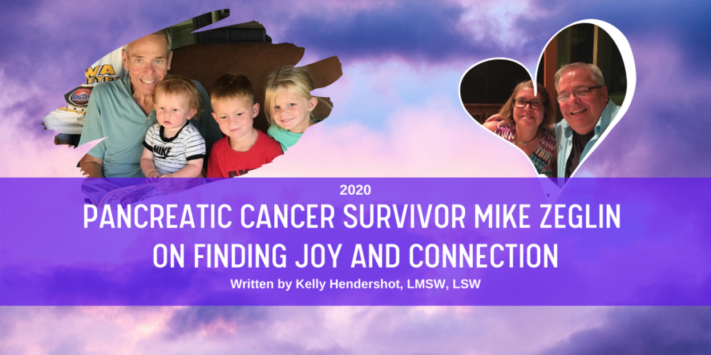 Nov 2020 Blog Header_ Pancreatic Cancer Survivor Mike Zeglin on Finding Joy and Connection