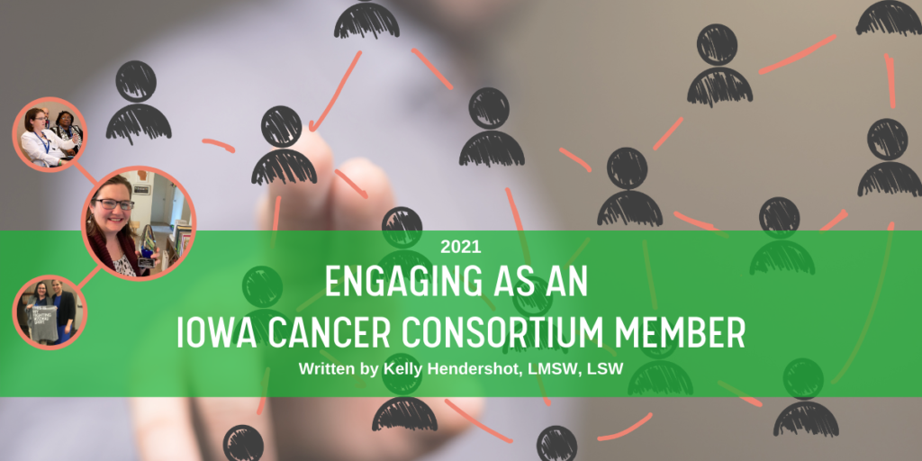 July 2021 Engaging as an Iowa Cancer Consortium Member Blog Post Header